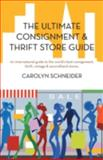 The Ultimate Consignment and Thrift Store Guide, Carolyn Schneider, 1475943059