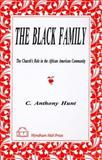 The Black Family : The Church's Role in the African American Community, Hunt, C., 1556053053