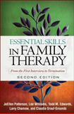 Essential Skills in Family Therapy, Second Edition : From the First Interview to Termination, Patterson, JoEllen and Williams, Lee, 160623305X