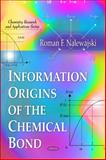 Information Origins of the Chemical Bond, Roman F. Nalewajski, 1616683058