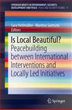 Is Local Beautiful? : Peacebuilding Between International Interventions and Locally Led Initiatives, , 3319003054
