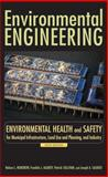 Environmental Engineering Vol. 3 : Environmental Health and Safety for Municipal Infrastructure, Land Use and Planning, and Industry, Nemerow, Nelson L. and Agardy, Franklin J., 0470083050