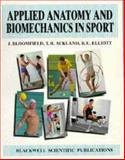 Applied Anatomy and Biomechanics in Sport, Bloomfield, John and Ackland, Timothy R., 0867933054