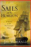Sails on the Horizon, Jay Worrall, 1400063051