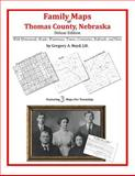 Family Maps of Thomas County, Nebraska, Deluxe Edition : With Homesteads, Roads, Waterways, Towns, Cemeteries, Railroads, and More, Boyd, Gregory A., 1420313053