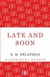 Late and Soon, E. M. Delafield, 1448203058