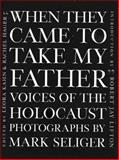 When They Came to Take My Father, Mark Seliger, 1559703059