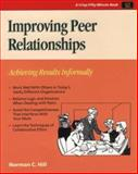 Improving Peer Relationships : Achieving Results Informally, Norman Hill, 1560523050