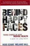 Behind Happy Faces, Ross Szabo and Melanie Hall, 1566253055