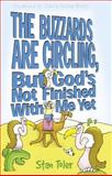 The Buzzards Are Circling, but God's Not Finished with Me Yet, Stan Toler, 1589193059