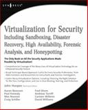 Virtualization for Security : Including Sandboxing, Disaster Recovery, High Availability, Forensic Analysis, and Honeypotting, Hoopes, John, 1597493058