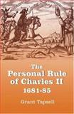 The Personal Rule of Charles II, 1681-85, Tapsell, Grant, 1843833050
