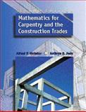 Mathematics for Carpentry and the Construction Trades, Webster, Alfred P. and Judy, Kathryn B., 0131633058
