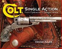 Colt Single Action, Dennis Adler, 0785823050