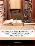 Handbuch Der Krankheiten Des Chylopoëtischen Apparates II ..., Anonymous, 1142973050