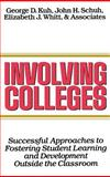 Involving Colleges : Successful Approaches to Fostering Student Learning and Development Outside the Classroom, Kuh, George D. and Schuh, John H., 1555423051