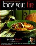 Know Your Fire, George Hirsch and Marie Bianco, 155788305X