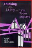 Thinking of Laity in Late Tudo, Peter Kaufman, 0268033056
