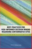 Best Practices for Risk-Informed Decision Making Regarding Contaminated Sites : Summary of a Workshop Series, Closure and Post-Closure of Contaminated Sites Committee on Best Practices for Risk-Informed Remedy Selection, Nuclear and Radiation Studies Board, Division on Earth and Life Studies, Science and Technology for Sustainability Program, Policy and Global A, 0309303052