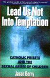 Lead Us Not into Temptation, Jason Berry, 0385473052