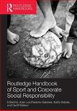 Routledge Handbook of Sport and Corporate Social Responsibility, , 0415783054