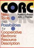 CORC : New Tools and Possibilities for Cooperative Electronic Resource Description, John J Riemer, Karen Calhoun, 0789013053