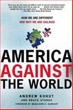 America Against the World, Andrew Kohut and Bruce Stokes, 0805083057