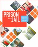 Prison and Jail Administration: Practice and Theory, Peter M. Carlson and Judith Garrard, 1449653057