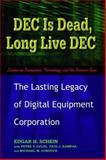 DEC Is Dead, Long Live DEC, Edgar H. Schein and Paul J. Kampas, 1576753050