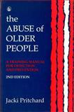 The Abuse of Older People : A Training Manual for Detection and Prevention, Pritchard, Jacki, 1853023051