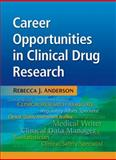 Career Opportunities in Clinical Drug Research, Anderson, Rebecca J., 1936113058