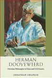 Herman Dooyoweerd : Christian Philosopher of State and Civil Society, Chaplin, Jonathan, 0268023050