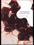 Carnal Appetite : Food Sex Identities, Probyn, Elspeth, 0415223059