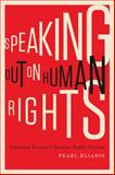 Speaking Out on Human Rights : Debating Canada's Human Rights System, Eliadis, Pearl, 0773543058