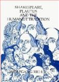Shakespeare, Plautus and the Humanist Tradition, Riehle, Wolfgang, 0859913058