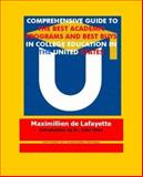Comprehensive Guide to the Best Academic Programs and Best Buys in College Education in the United States : How to Get a Good College Education at Low Cost, De Lafayette, Maximillien, 0939893053
