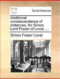 Additional Condescendence of Instances, for Simon Lord Fraser of Lovat, Simon Fraser Lovat, 1170363059