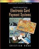 Implementing Electronic Card Payment Systems, Radu, Cristian, 1580533051
