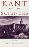 Kant and the Sciences, Watkins, Eric, 0195133056