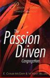 The Passion-Driven Congregation, E. Carver McGriff and M. Kent Millard, 068702305X
