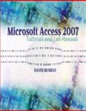 Microsoft Access 2007 Tutorial and Lab Manual, Murray, David, 0757553052