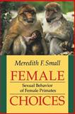 Female Choices, Meredith F. Small, 0801483050