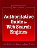 Neal-Schuman Authoritative Guide to Web Search Engines, Susan Maze and David Moxley, 1555703054
