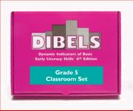 Dibels : Fifth Grade Classroom Set, Good, Roland H. Iii and Kaminski, Ruth, 1593183054