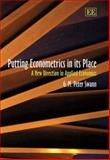 Putting Econometrics in Its Place : A New Direction in Applied Economics, Swann, G. M. Peter, 1858983053