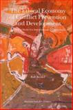 The Ethical Economy of Conflict Prevention and Development : Towards a Model for International Organizations, Bredel, Ralf, 9004153055