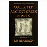 Collected Ancient Greek Novels, Reardon, B. P., 0520043065