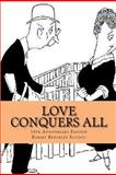 Love Conquers All, Mr Robert C Benchley, 0914303066