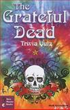 The Grateful Dead Music Trivia Quiz, Mark J. Knickelbine, 1934553069