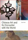 Chinese Art and Its Encounter with the World, Clarke, David, 9888083066